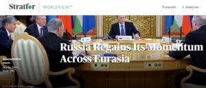 Россия восстановила силы и мощь по всей Евразии, Стратфор